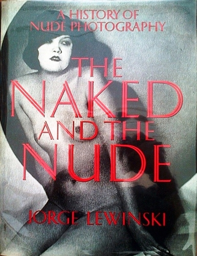 The Naked and The Nude de Jorge Lewinski